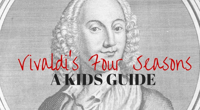 Vivaldi's Four Seasons – A Kids Guide