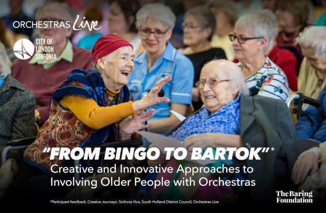 """From Bingo to Bartok"": Creative and Innovative Approaches to Involving Older People with Orchestras"